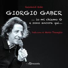Giorgio Gaber...io mi chiamo G e sono ancora qui....pdf