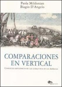 Comparaciones en vertical. Conflictos mitológicos en las literaturas de las Américas. Ediz. multilingue