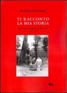 Ti racconto la mia storia. Istituto Canal al Pianto (1942-1951)