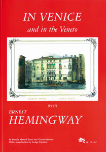 In Venice and in the Veneto with Ernest Hemingway