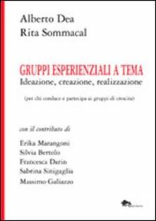 Gruppi esperienziali a tema. Ideazione, creazione, realizzazione (per chi conduce e partecipa ai gruppi di crescita).pdf
