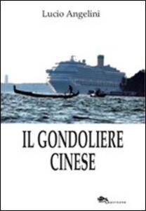 Il gondoliere cinese - Lucio Angelini - copertina