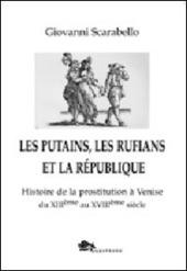 Les putains, les rufians et la R publique. Histoire de la prostitution a Venise di XIIIeme siecle