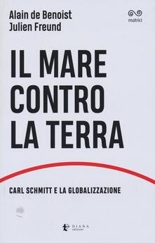 Il mare contro la terra. Carl Schmitt e la globalizzazione.pdf