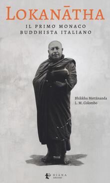 Ilmeglio-delweb.it Lokanatha, il primo monaco buddhista italiano. Vita e insegnamenti Image