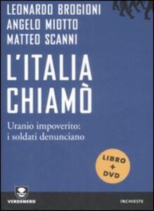 L' Italia chiamò. Uranio impoverito: i soldati denunciano. Con DVD