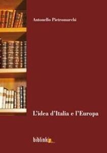 L' idea d'Italia e l'Europa. Uomini, donne e battaglie dalle pagine di una biblioteca di famiglia (secc. XVIII-XXI)