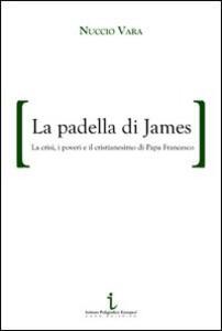 La padella di James. La crisi, i poveri e il cristianesimo di papa Francesco