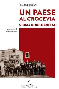 Un paese al crocevia. Storia di Bolognetta