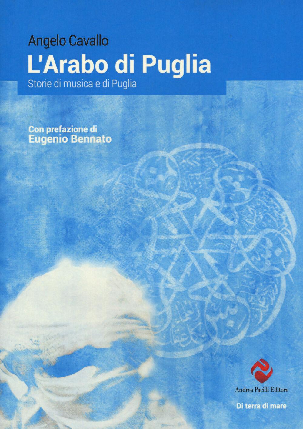 L' arabo di Puglia. Storie di musica e di Puglia