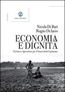 Economia e dignità. Turismo e agricoltura per il futuro della Capitanata