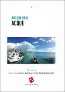 Acque. Edizione speciale Scrivere Manfredonia. Premio Rita De Cristofaro 2014 - copertina