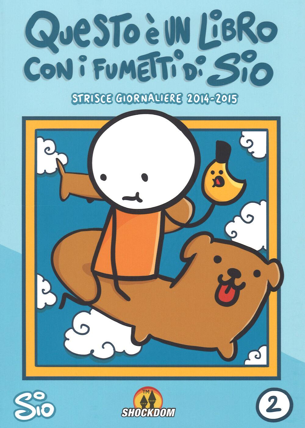 Questo è un libro con i fumetti di Sio. Strisce giornaliere (2014-2015). Vol. 2