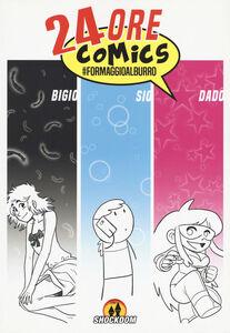 24 ore comics. Formaggioalburro