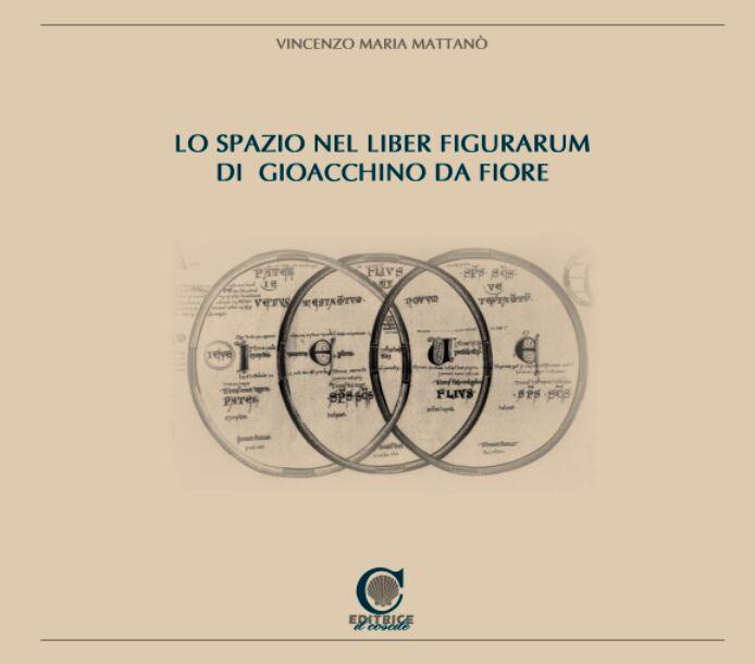 Lo spazio nel liber figurarum di G. Da Fiore. Ediz. illustrata