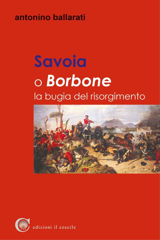 Savoia o Borbone. La bugia del Risorgimento