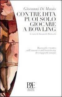 Con tre dita puoi solo giocare a bowling