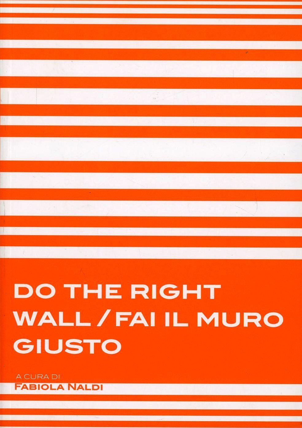 Do the right wall-Fai il muro giusto