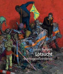 Grandtoureventi.it Jonas Burgert. Lotsucht. Scandagliodipendenza. Ediz. bilingue Image