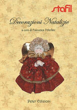 Libri Decorazioni Natalizie.Decorazioni Natalizie Francesca Peterlini Libro Peter Edizioni Ibs
