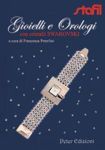Gioielli e orologi con cristalli Swarovski