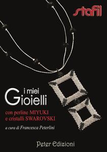 I miei gioielli con perline Miyuki e cristalli Swarovski