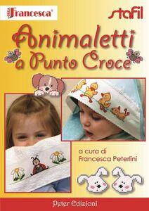 Foto Cover di Animaletti a punto croce, Libro di Francesca Peterlini, edito da Peter Edizioni