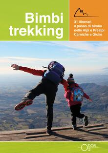 Listadelpopolo.it Bimbi trekking. 31 itinerari a passo di bimbo nelle Alpi e Prealpi Carniche e Giulie Image