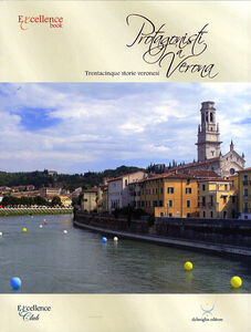 Protagonisti a Verona. Trentacinque storie veronesi