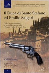 Il duca di Santo Stefano ed Emilio Salgari. Dodici racconti su mongolfiere, donne velate e «pignate» colme di monete d'oro