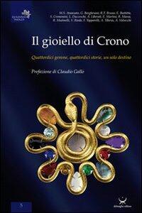 Il gioiello di Chrono. Quattordici gemme, quattordici storie, un solo destino