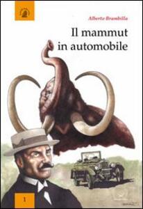 Il mammut in automobile. Corpi macchine sfide nella vita e nella scrittura di Emilio Salgari