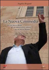 La nuova «Commedia». Per un nuovo ideale, per un nuovo essere umano, per un nuovo mondo