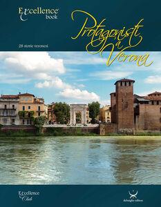 Protagonisti a Verona. 28 storie veronesi