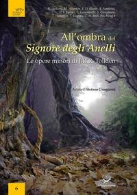 All'ombra del Signore degli Anelli. Le opere minori di J.R.R. Tolkien. Atti del convegno (Trento, 13-14 maggio 2016) - - wuz.it