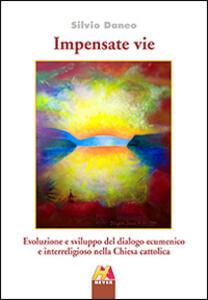 Impensate vie. Evoluzione e sviluppo del dialogo ecumenico e interreligioso nella Chiesa cattolica