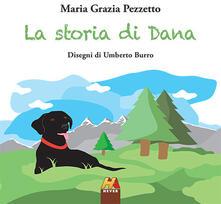 La storia di Dana. Ediz. illustrata - Maria Grazia Pezzetto - copertina