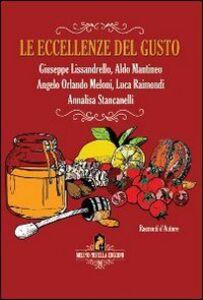 Le eccellenze del gusto. Storie, sapori e valori. Ediz. italiana e inglese