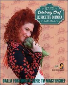 Celebrity chef. Le ricette di Imma.pdf
