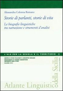 Storie di parlanti, storie di vita. Le biografie linguistiche tra narrazione e strumenti d'analisi