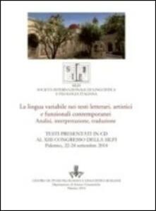 La lingua variabile nei testi letterari, artistici e funzionali contemporanei. Analisi, interpretazione, traduzione. Con CD-ROM.pdf