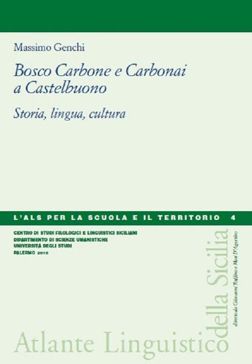 Bosco carbone e carbonai a Castelbuono. Storia, lingua, cultura