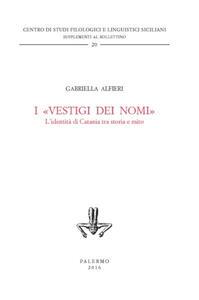 I «vestigi dei nomi». L'identità di Catania tra storia e mito