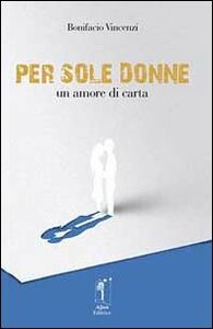 Per sole donne. Un amore di carta