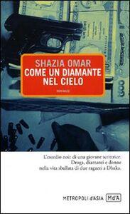 Libro Come un diamante nel cielo Shazia Omar