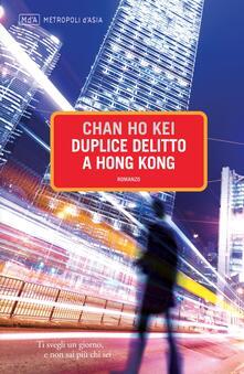 Duplice delitto a Hong Kong - R. Moratto,Kei Chan Ho - ebook