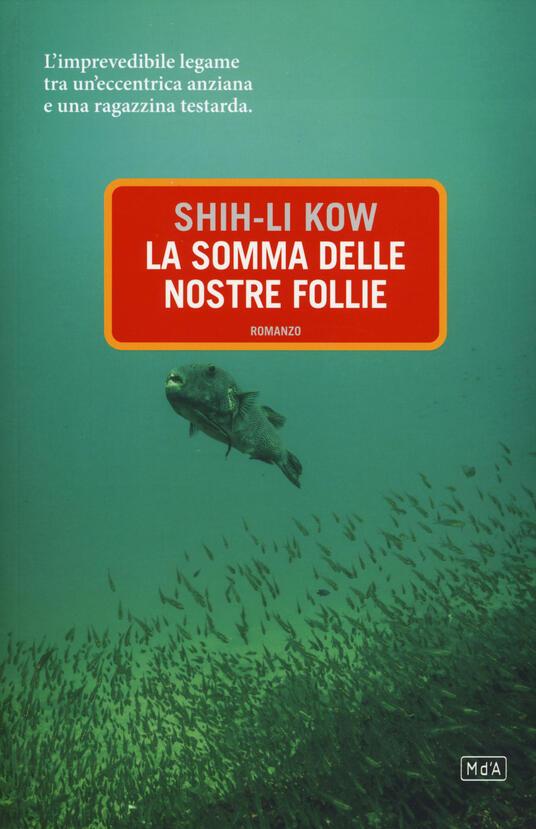 La somma delle nostre follie - Kow Shih-Li - copertina