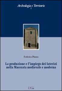 La produzione e l'impiego dei laterizi nella Macerata medievale e moderna