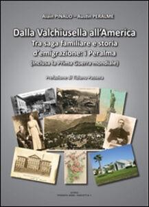 Dalla Valchiusella all'America. Tra saga familiare e storia d'emigrazione. I Peralma