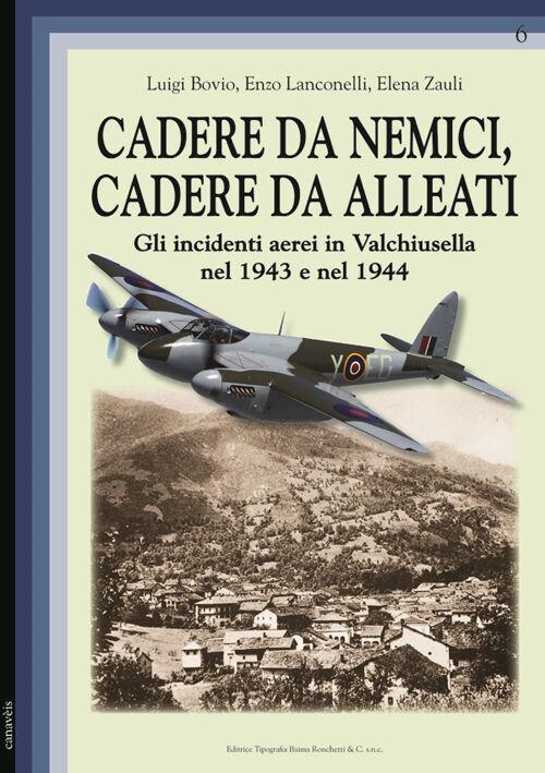 Cadere da nemici, cadere da alleati. Gli incidenti aerei in Valchiusella nel 1943 e nel 1944